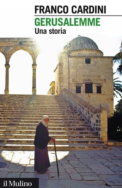 Franco Cardini - Gerusalemme