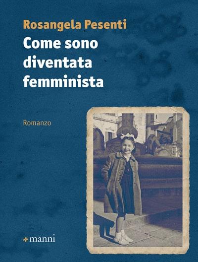 Rosangela Pesenti - Come sono diventata femminista