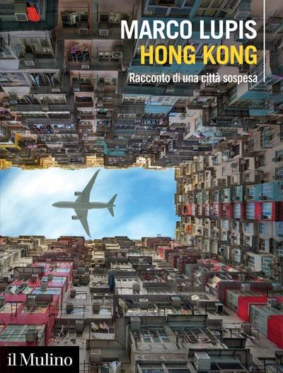 Marco Lupis - Hong Kong, Racconto di una città sospesa