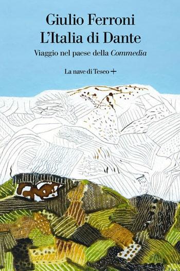 Giulio Ferroni - L'Italia di Dante